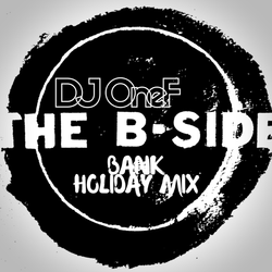 @DJOneF B-Side Bank Holiday Mix [Old School HipHop/R&B]