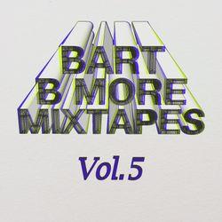 Bart B More Mixtapes Vol. 5