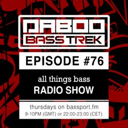 BASS TREK 76 with DJ Daboo on bassport.FM