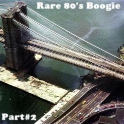 Rare & Forgotten 80s Boogie And Funk From The Vaults #2