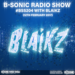B-SONIC RADIO SHOW #204 by Blaikz