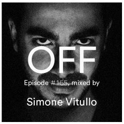 OFF Recordings Podcast Episode #155, mixed by Simone Vitullo