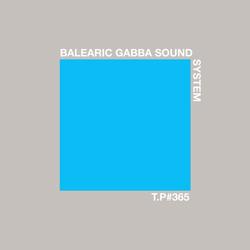 Test Pressing 365 / Balearic Gabba Sound System