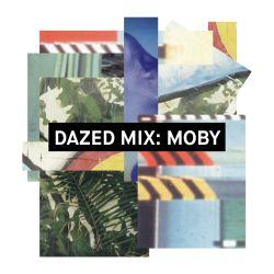 Dazed Mix: Moby