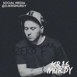 @DJKRISMURDY // ZERO F**KS