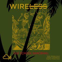 @Wireless_Sound - Old School Dancehall Mix