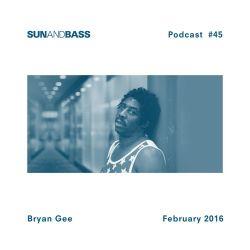 SUNANDBASS Podcast #45 - Bryan Gee