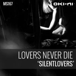 SILENTLOVERS by Lovers Never Die