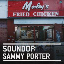 SoundOf: Sammy Porter