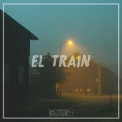 El. Train   Trickstar Radio  Show #017