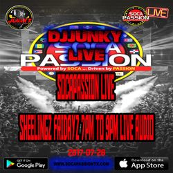 DJJUNKY LIVE SOCAPASSION LIVE SHEELINGZ FRIDAYZ 7PM TO 9PM LIVE AUDIO 2017-07-28