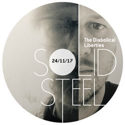 Solid Steel Radio Show 24/11/2017 Hour 2 - The Diabolical Liberties