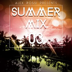 Alex Rossi - Summer Mix 03 (2016)