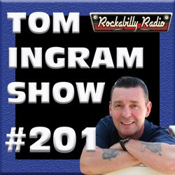 Tom Ingram Show # 201 - Sat. Dec 7th 2019