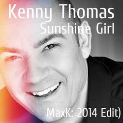 Kenny Thomas - Sunshine Girl (MaxK: 2014 Edit)