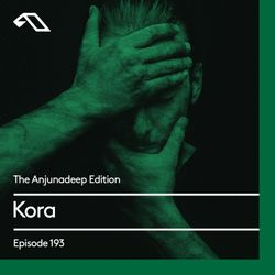 The Anjunadeep Edition 193 with Kora