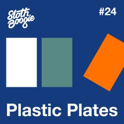 SlothBoogie Guestmix #024 - Plastic Plates