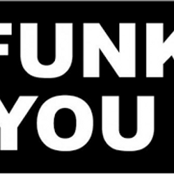 Funk You!Funk You!Funk You!Funk You!Funk You!