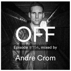 OFF Recordings Podcast Episode #154, mixed by Andre Crom