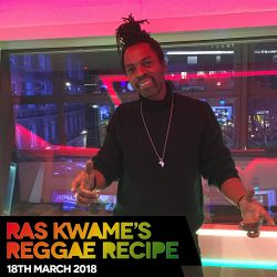 Reggae Recipe - 18/03/18 (Reggae / Dancehall / Bass / Bashment / Afrobeats)