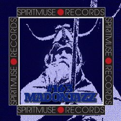 MADONJAZZ #163 by Spiritmuse Records: Deep World Sounds