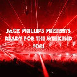 Jack Phillips Presents Ready for the Weekend #081