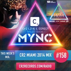 MYNC Presents Cr2 Live & Direct Radio Show 158 with Cr2 Miami Mix