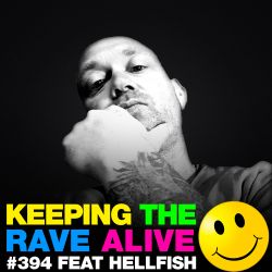 Keeping The Rave Alive Episode 394 feat. Hellfish