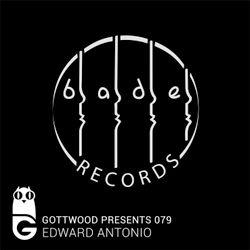 Gottwood Presents 079 - Edward Antonio