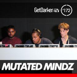 Mutated Mindz - GetDarkerTV 172