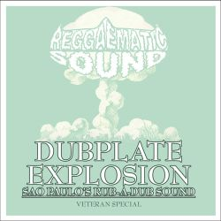 Reggaematic Sound Dubplate Explosion (Veteran Special) Vol 1