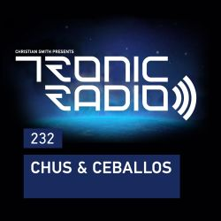 Tronic Podcast 232 with Chus & Ceballos