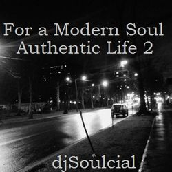 Authentic Life for A Modern Soul Part 2