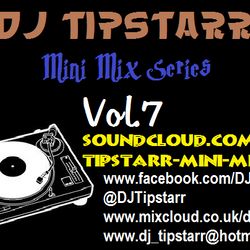 Mini Mix 7 (DJ Tipstarr)