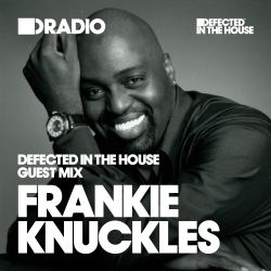Defected In The House Radio - 27.04.15 - Guest Mix Frankie Knuckles