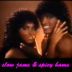 Slow Jams & Spicy Hams