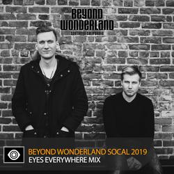Eyes Everywhere – Beyond Wonderland SoCal 2019 Mix