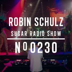 Robin Schulz | Sugar Radio 230