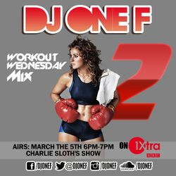 DJ OneF: Workout Wednesday Mix - BBC Radio 1Xtra 11.03.15