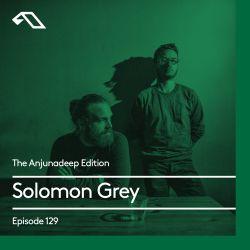 The Anjunadeep Edition 129 With Solomon Grey