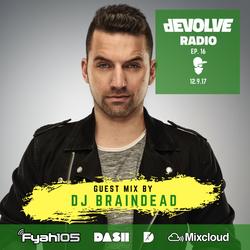 dEVOLVE Radio #16 (12/09/17) w/ DJ BrainDeaD