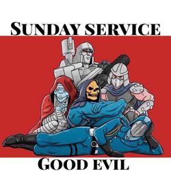 "Sunday Service "" Good Evil """