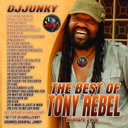 DJJUNKY - BEST OF TONY REBEL MIXTAPE 2K16