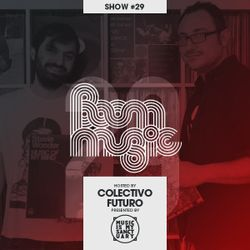 BOOM MUSIC - Show #29 (Hosted by Colectivo Futuro)