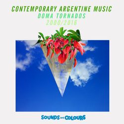 Contemporary Argentine Music Mixtape by Doma Tornados