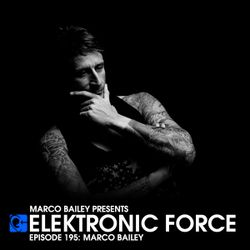 Elektronic Force Podcast 195 with Marco Bailey