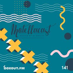 DJ MoCity - #motellacast E141 - now on boxout.fm [22-01-2020]