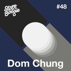 SlothBoogie Guestmix #048 - Dom Chung