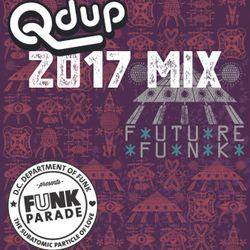 Qdup presents Funk Parade 2017 Mix