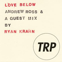 LOVE BELOW w/ RYAN KRAHN - JANUARY 27 - 2016